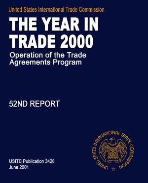 Operation of the Trade Agreements Program  The Year in Trade  52nd Report 2000 PDF