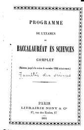 Programme de l'examen du baccalauréat ès sciences complet: (maintenu jusqu'à la session de novembre 1894 inclusivement).