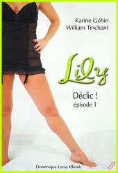 LILY, épisode 1 - Déclic !: Saison 1