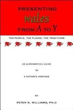 Presenting Wales from a to Y - The People, the Places, the Traditions