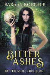 Bitter Ashes: Volume 1