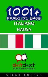 1001+ Frasi di Base Italiano - Hausa