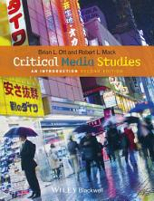 Critical Media Studies: An Introduction, Edition 2