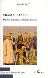 Francois Faber: Du Tour de France au champ d'honneur