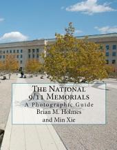 The National 9/11 Memorials: A Photographic Guide