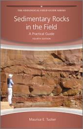 Sedimentary Rocks in the Field: A Practical Guide, Edition 4