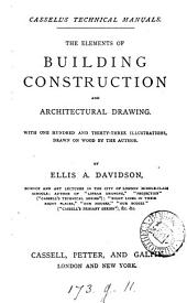 The elements of building construction and architectural drawing