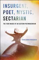 Insurgent  Poet  Mystic  Sectarian PDF