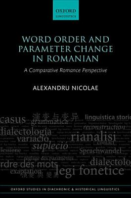 Word Order and Parameter Change in Romanian PDF