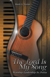 The Lord Is My Song: Worship Leadership in Focus