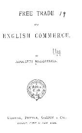 Free Trade and English Commerce: By Augustus Mongredien
