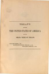 Treaty Between the United States of America and the Omaha Tribe of Indians: Concluded March 6, 1865. Ratification Advised February 13, 1866. Proclaimed February 15, 1866