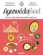 Ayurvéda food: Recettes et conseils nutrition pour améliorer sa qualité de vie