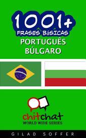 1001+ Frases Básicas Português - Búlgaro