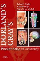 Dorland s Gray s Pocket Atlas of Anatomy E Book PDF