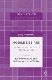 Mobile Desires: The Politics and Erotics of Mobility Justice