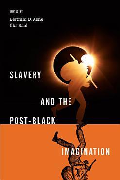 Slavery and the Post Black Imagination PDF