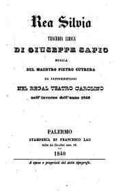 Rea Silvia: tragedia lirica : da rappresentarsi nel Regal Teatro Carolino nell'inverno dell'anno 1840
