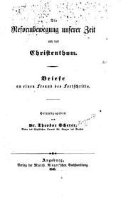 Die Reformbewegung unserer Zeit und das Christenthum. Briefe ... herausgegeben von T. Scherer