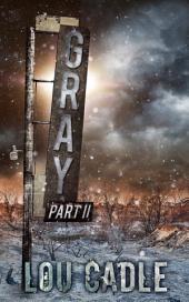 Gray Part II