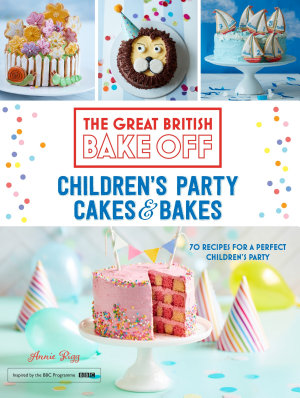 Great British Bake Off  Children s Party Cakes   Bakes PDF