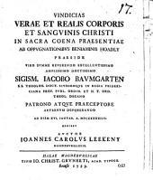 Vindicias verae et realis corporis et sanguinis Christi in sacra coena praesentiae ab oppugnationibus Benjaminis Hoadly