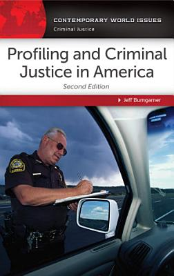 Profiling and Criminal Justice in America  A Reference Handbook  2nd Edition PDF