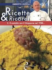 Ricette & Ricordi - 2. Il contatto con il Giappone nel 1988