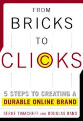 From Bricks to Clicks: 5 Steps to Creating a Durable Online Brand: 5 Steps to Creating a Durable Online Brand