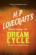 H  P  Lovecraft s Tales from the Dream Cycle   A Collection of Short Stories  Fantasy and Horror Classics  PDF