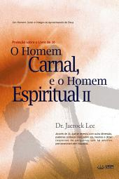 O Homem Carnal e o Homem Espiritual Ⅱ : Man of Flesh, Man of Spirit Ⅱ(Portuguese Edition)