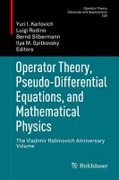 Operator Theory  Pseudo Differential Equations  and Mathematical Physics PDF