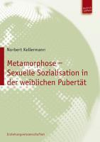 Metamorphose     Sexuelle Sozialisation in der weiblichen Pubert  t PDF