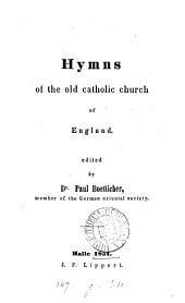 Hymns of the old catholic church of England, ed. by P. Boetticher