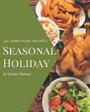 365 Homemade Seasonal Holiday Recipes