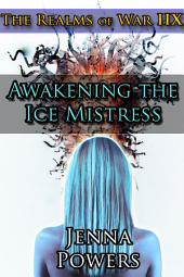 The Realms of War 8: Awakening the Ice Mistress (Fantasy Male Ogres and Female Elf Erotica)