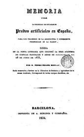 Memoria sobre la necesidad de establecer prados artificiales en España, para los progresos de la agricultura y consecuente prosperidad de la nación: leida en la Junta Literaria que celebró la Real Academia de Ciencias Naturales y Artes de Barcelona el día 28 de junio de 1833