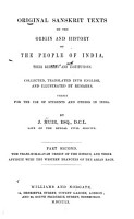 Original Sanskrit Texts on the Origin and History of the People of India  Their Religion and Institutions  Inquiry whether the Hindus are of Trans Himalayan origin  and akin to the western branches of the Indo European race  1871 PDF
