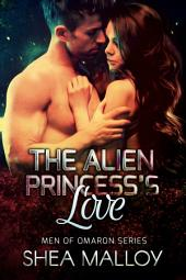 The Alien Princess's Love: Sci-fi Alien Romance (Short Story)