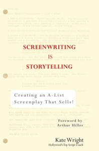 Screenwriting is Storytelling Book