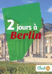 2 jours à Berlin: Un guide touristique avec des cartes, des bons plans et les itinéraires indispensables