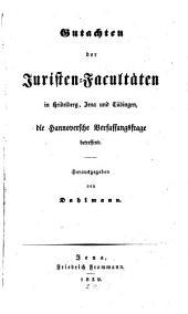 Gutachten der Juristen-Facultäten in Heidelberg, Jena und Tübingen, die Hannoversche Verfassungsfrage betreffend