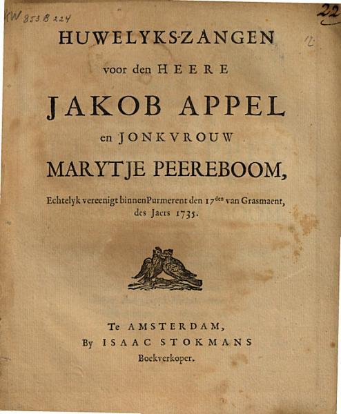 Huwelyks zangen voor den heere Jakob Appel en jonkvrouw Marytje Peereboom