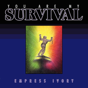 You Are My Survival