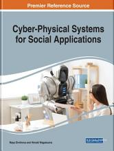 Cyber Physical Systems for Social Applications PDF
