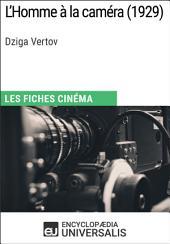 L'Homme à la caméra de Dziga Vertov: Les Fiches Cinéma d'Universalis
