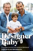 Designer Baby  A Surrogacy Journey from Fashion to Fatherhood PDF
