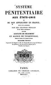 Système pénitentiaire aux États-unis et de son application en France: suivi d'un appendice sur les colonies pénales, et de notes statistiques