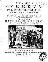 Examen fucorum pseudo-chymicorum detectorum et in gratiam veritatis amantium succincte refutatorum