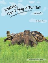 MeMa, Can I Hug a Turtle?: Learning About Animals Through Poetry, Volume 3
